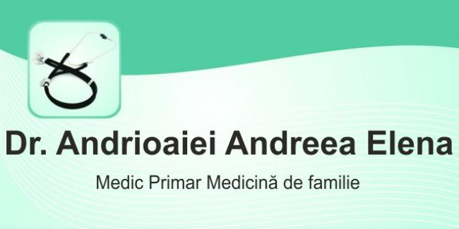 Dr. Andrioaiei Andreea Elena – Medic Primar Medicină de Familie